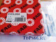 Подшипник 61819 2RSR FAG   -TDPS66.RU